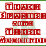 Teach Spanish with These Free Websites