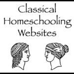 Classical Homeschooling Websites