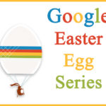 Google Easter Eggs Series