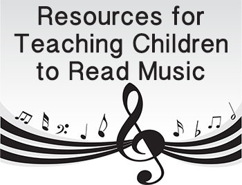 Resources for Teaching Children to Read Music