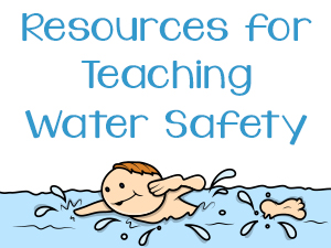 Resources for Teaching Water Safety