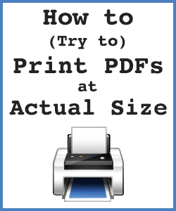 How to (Try to) Print PDFs at Actual Size