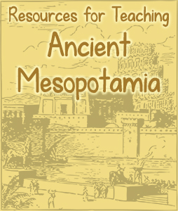 Resources for Teaching Ancient Mesopotamia