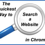 The Quickest Way to Search a Website with Chrome