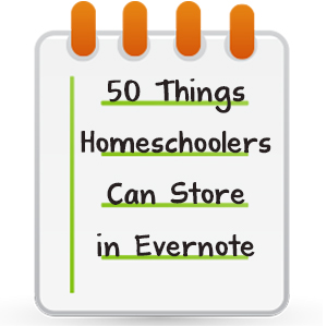 50 Things Homeschoolers Can Store in Evernote