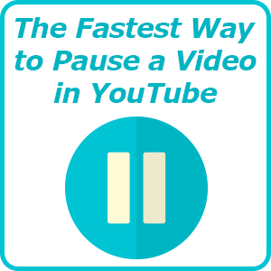The Fastest Way to Pause a Video on YouTube