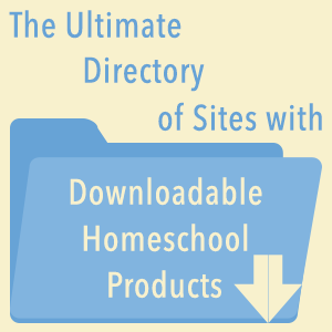 The Ultimate Directory of Sites with Downloadable Homeschool Products