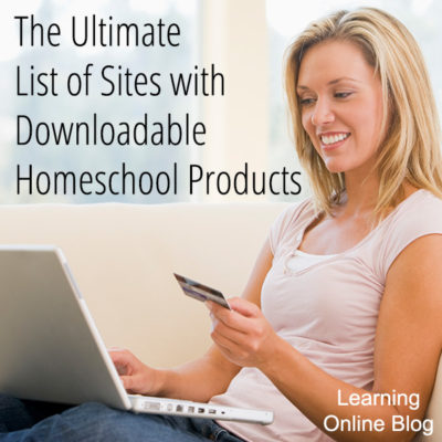 The Ultimate List of Sites with Downloadable Homeschool Products