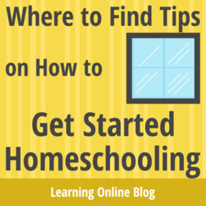Where to Find Tips on How to Get Started Homeschooling