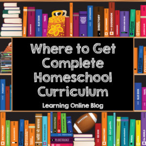 Where to Get Complete Homeschool Curriculum