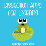 Dissection Apps for Learning