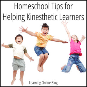 Homeschool Tips for Helping Kinesthetic Learners