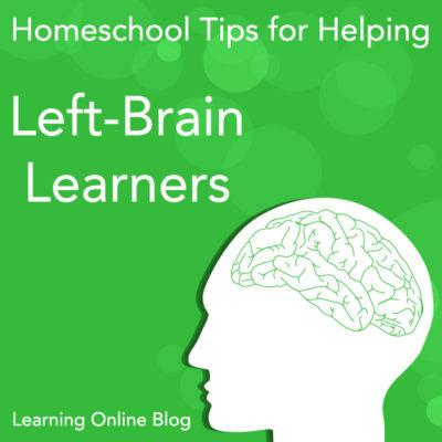 Homeschool Tips for Helping Left-Brain Learners