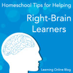 Homeschool Tips for Helping Right-Brain Learners