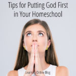Tips for Putting God First in Your Homeschool