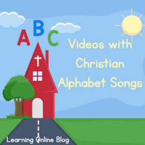Videos with Christian Alphabet Songs