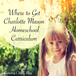 Where to Get Charlotte Mason Homeschool Curriculum
