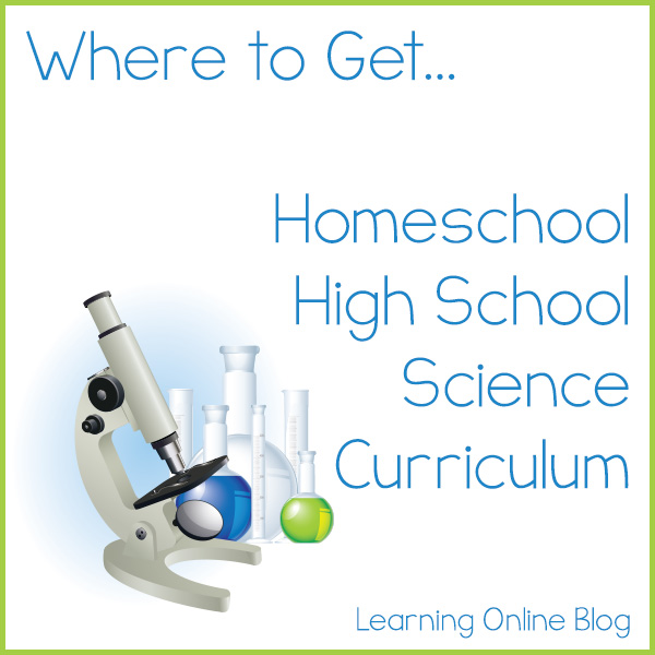 Where to Get Homeschool High School Science Curriculum