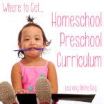 Where to Get Homeschool Preschool Curriculum