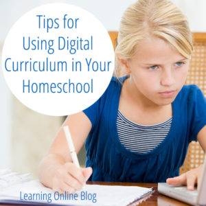 Tips for Using Digital Curriculum in Your Homeschool