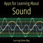 Apps for Learning About Sound
