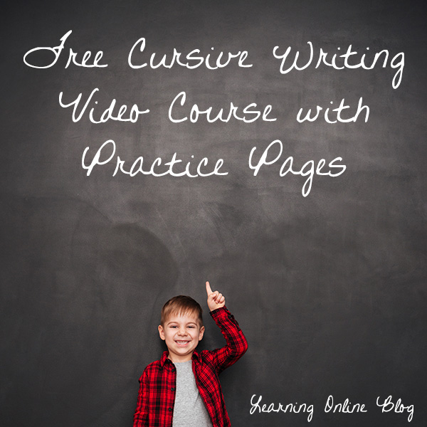 Free Cursive Writing Video Course with Practice Pages