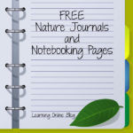 Free Nature Journals and Notebooking Pages