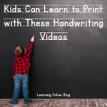 Kids Can Learn to Print with These Handwriting Videos