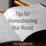 Tips for Homeschooling Year Round