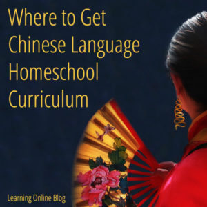 Where to Get Chinese Language Homeschool Curriculum