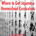 Where to Get Japanese Homeschool Curriculum