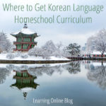 Where to Get Korean Language Homeschool Curriculum