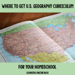 Where to Get U.S. Geography Curriculum for Your Homeschool
