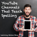 YouTube Channels That Teach Spelling Rules