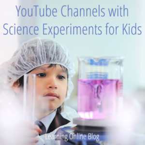 YouTube Channels with Science Experiments for Kids