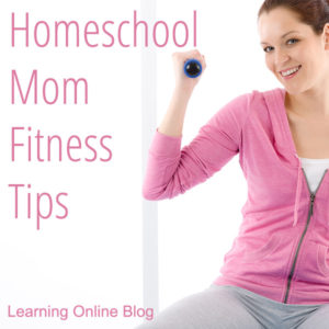 Homeschool Mom Fitness Tips