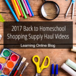 2017 Back to Homeschool Shopping Supply Haul Videos