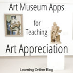 Art Museum Apps for Teaching Art Appreciation