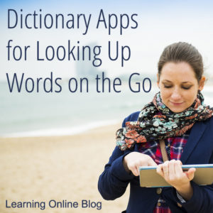 Dictionary Apps for Looking Up Words on the Go