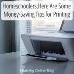 Homeschoolers, Here Are Some Money-Saving Tips for Printing