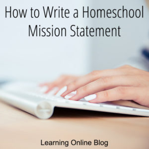 How to Write a Homeschool Mission Statement
