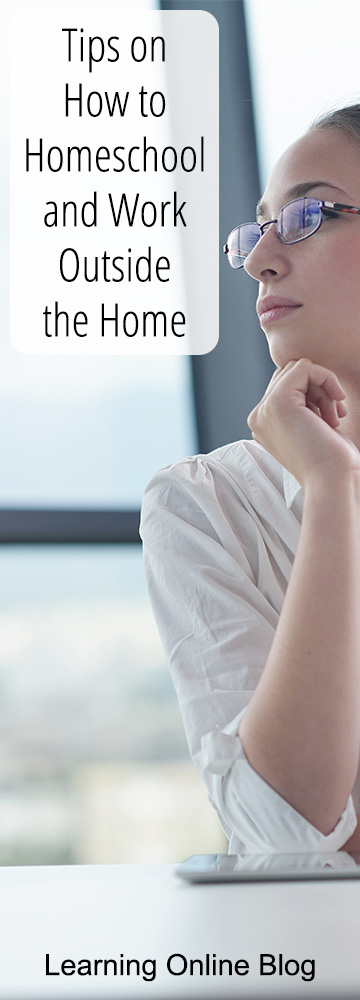 Tips on How to Homeschool and Work Outside the Home