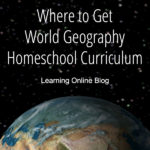 Where to Get World Geography Homeschool Curriculum