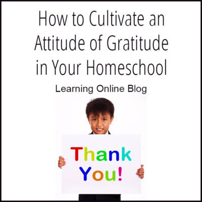 How to Cultivate an Attitude of Gratitude in Your Homeschool
