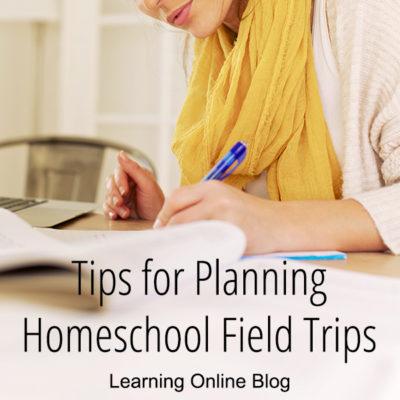 Tips for Planning Homeschool Field Trips