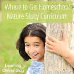 Where to Get Homeschool Nature Study Curriculum