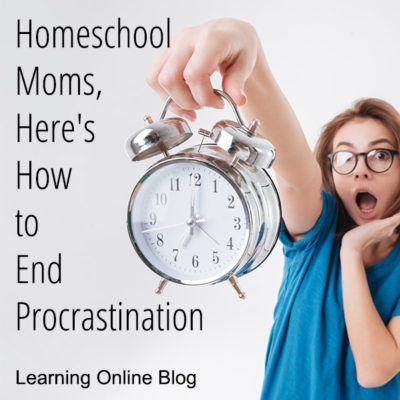 Homeschool Moms, Here's How to End Procrastination