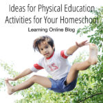 Ideas for Physical Education Activities for Your Homeschool