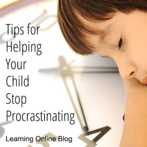 Tips for Helping Your Child Stop Procrastinating