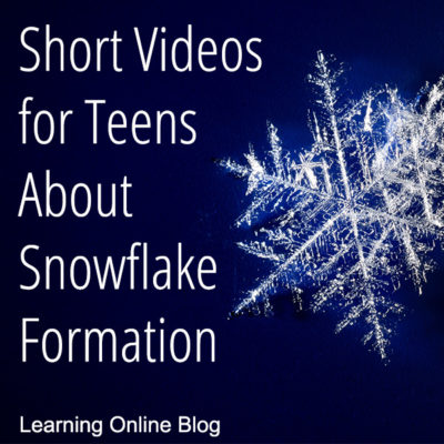 Short Videos for Teens About Snowflake Formation
